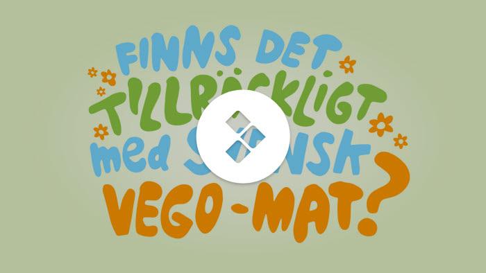 Finns det tillrackligt med svensk vego-mat